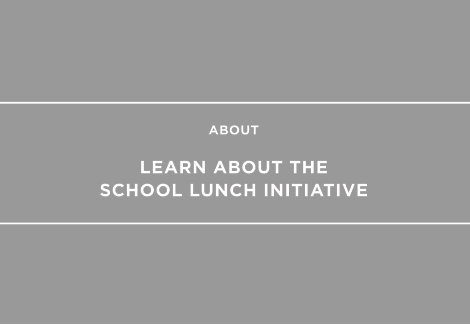 Learn about the School Lunch Initiative