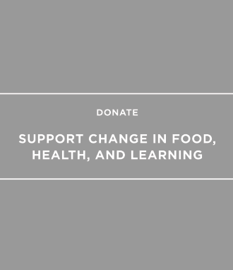Donate: support change in food, health and learning