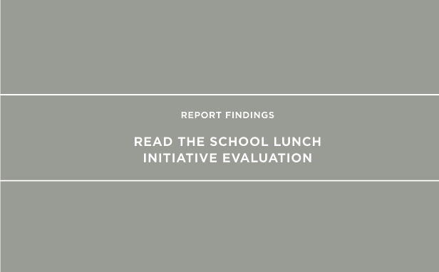 Report findings: Read the School Lunch Initiative Evaluation